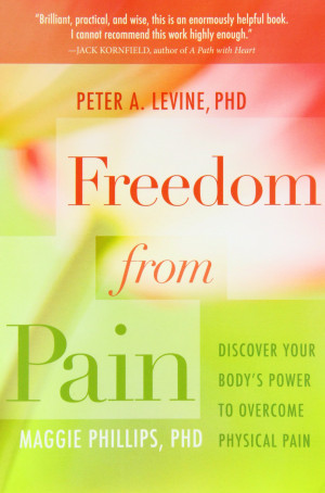 ... from Pain: Discover Your Body's Power to Overcome Physical Pain