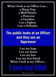 When I look at an Officer... Facebook - Blue Line Life More