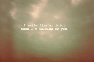 idiot, love, phrase, quote, smile, talk, talking, text, you