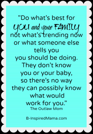 best parenting advice do what s best for you and