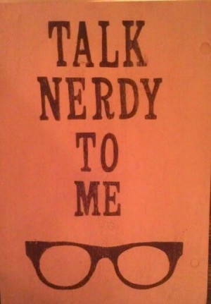 Talk nerdy to me sign