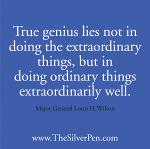 Funny Genius Quotes: True Genius Lies Not In Doing The Extraordinary ...