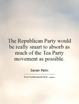 ... Party would be really smart to absorb as much of the Tea Party