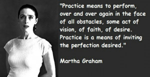 Martha Graham: Mi-am petrecut toata viata dansand…