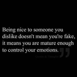 Being nice to someone you dislike picture quotes image sayings