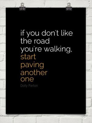 Start paving a new road by Dolly Parton #29912 - Behappy.me