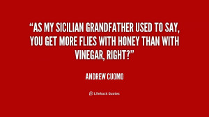 As my Sicilian grandfather used to say, you get more flies with honey ...