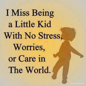 ... , miss, quote, reality, stress, true, worries, not wanting to grow up