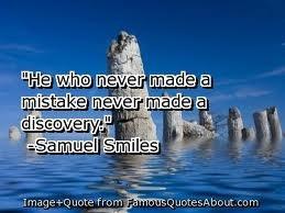 He who never made a mistake
