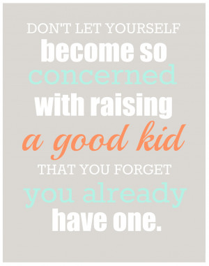 Being A Good Parent Quotes Being a parent is hard stuff.