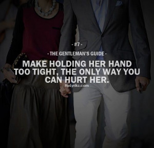 Make holding her hand too tight, the only way you can hurt her.