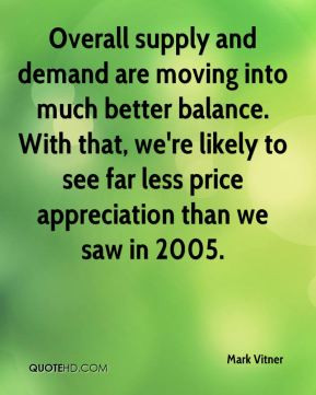 Mark Vitner - Overall supply and demand are moving into much better ...