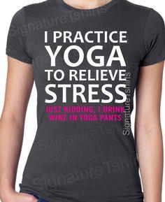 ... wine in yoga pants tshirt. Funny gift tshirt for yoga pants friends