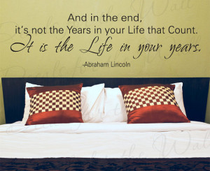 Abraham Lincoln Its Not End Years Your Life Inspirational Family Love ...