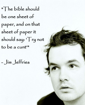 Autors: TheXDT Prieciņam: Jim Jefferies