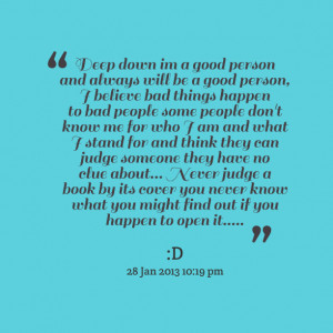 good person, i believe bad things happen to bad people some people ...