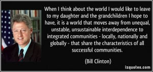 ... the characteristics of all successful communities. - Bill Clinton