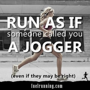 Motivational Running Quotes To Help You Push Through:Run as if someone ...
