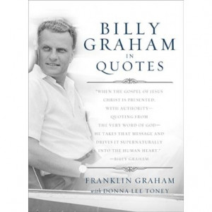 Billy Graham in Quotes, Franklin Graham
