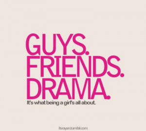drama, girls, guys, true, yeees, yes