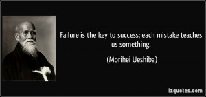 Failure is the key to success; each mistake teaches us something ...