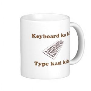Keyboard Ka Ba? Type Kita. Coffee Mugs