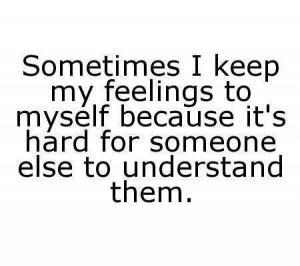 keep my feelings to myself