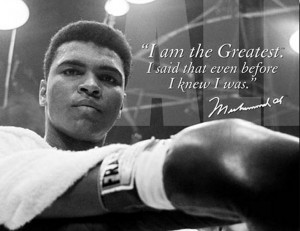 Muhammad Ali ~ I am the Greatest. I said that even before I knew I was ...