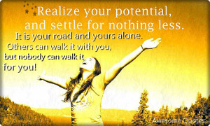 Realize your potential and settle for nothing less