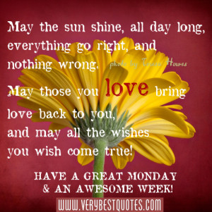 Have A Great Monday Morning! ~ May the sun shine