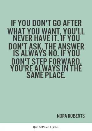 Motivational quotes for job seekersGo After What You Want Quotes, Nora ...