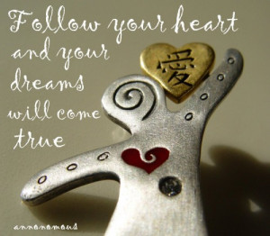 ... Dream Big Quotes of all Time - Follow Your Heart and your dreams will