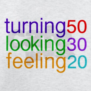 Turning 50 Looking 30 T-Shirt by redmustang