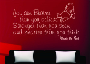 Winnie the Pooh You are Braver...Wall Decal Quotes