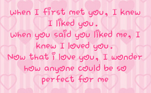 Your Perfect To Me Quotes When you said you liked me,