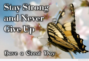 stay strong and never give up - DesiComments.com