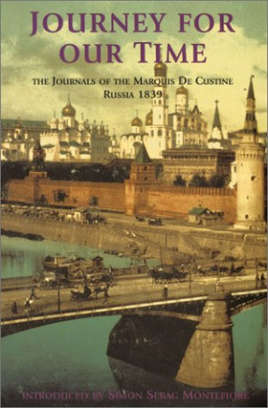 ... For Our Time: The Journals Of The Marquis De Custine, Russia 1839