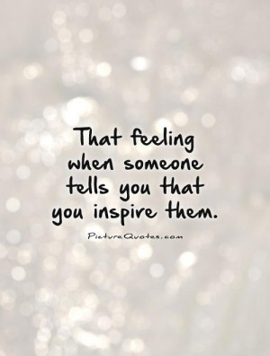 Quotes Inspired Quotes Inspire Quotes You Inspire Me Quotes Inspire ...
