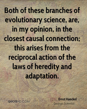 ... from the reciprocal action of the laws of heredity and adaptation