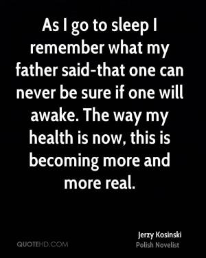 Jerzy Kosinski Health Quotes