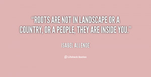 File Name : quote-Isabel-Allende-roots-are-not-in-landscape-or-a ...