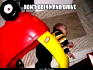 Dont Drink and Drive Stay Safe