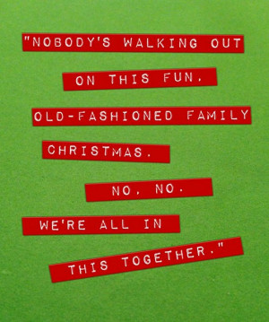 ... Christmas season. Here are some funny Christmas movie quotes to get