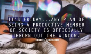 Its Friday Quotes For Facebook It's friday...any plan of