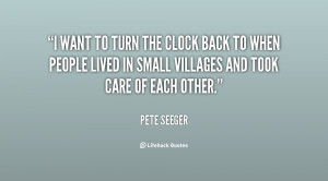 quote-Pete-Seeger-i-want-to-turn-the-clock-back-142478_1.png