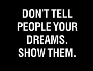 "Savvy Quote: ""Don't Tell People Your Dreams…"