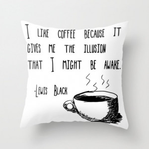 Pillow - Lewis Black Coffee Quotes
