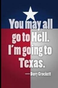 You May All Go To Hell Because I'm In Texas Celebrating Texas ...