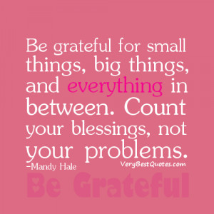 Be grateful for small things – Count your blessing quote