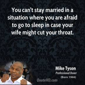 mike tyson mike tyson you cant stay married in a situation where you